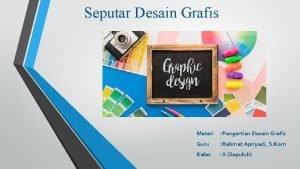 Seputar Desain Grafis Materi Pengertian Desain Grafis Guru