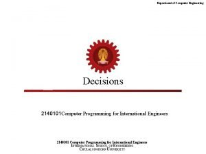Department of Computer Engineering Decisions 2140101 Computer Programming