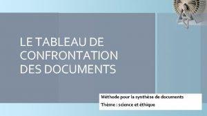 LE TABLEAU DE CONFRONTATION DES DOCUMENTS Mthode pour
