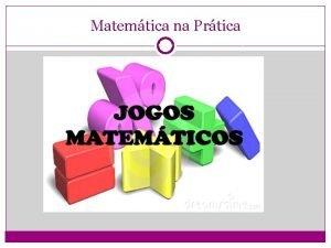 Matemtica na Prtica Matemtica na Prtica BOAS PRTICAS