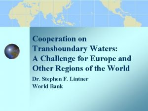 Cooperation on Transboundary Waters A Challenge for Europe