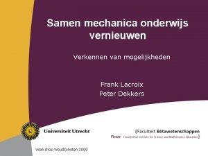 Samen mechanica onderwijs vernieuwen Verkennen van mogelijkheden Frank