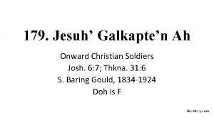 179 Jesuh Galkapten Ah Onward Christian Soldiers Josh