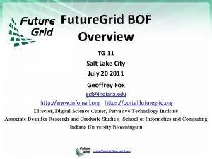 Future Grid BOF Overview TG 11 Salt Lake