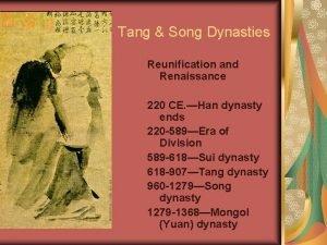 Tang Song Dynasties Reunification and Renaissance 220 CE