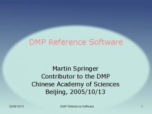 DMP Reference Software Martin Springer Contributor to the