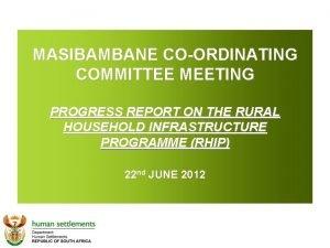 MASIBAMBANE COORDINATING COMMITTEE MEETING PROGRESS REPORT ON THE