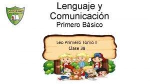 Lenguaje y Comunicacin Primero Bsico Leo Primero Tomo