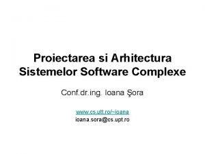 Proiectarea si Arhitectura Sistemelor Software Complexe Conf dr