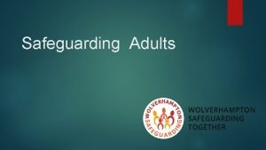 Safeguarding Adults What does safeguarding adults mean Protecting