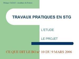 Philippe CADAS Acadmie de Poitiers TRAVAUX PRATIQUES EN