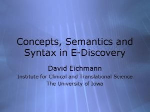Concepts Semantics and Syntax in EDiscovery David Eichmann
