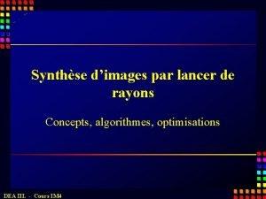 Synthse dimages par lancer de rayons Concepts algorithmes