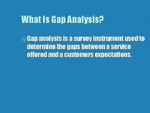 What Is Gap Analysis b Gap analysis is