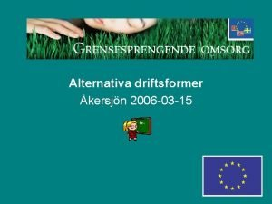 Alternativa driftsformer kersjn 2006 03 15 Begreppet alternativ