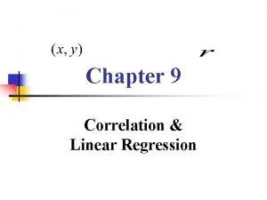 Chapter 9 Correlation Linear Regression Correlation n n