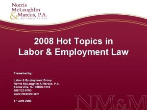 2008 Hot Topics in Labor Employment Law Presented