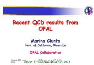 Recent QCD results from OPAL Marina Giunta Univ