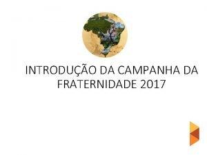 INTRODUO DA CAMPANHA DA FRATERNIDADE 2017 Biomas so