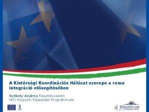 A Kistrsgi Koordincis Hlzat szerepe a roma integrci
