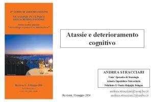 Atassie e deterioramento cognitivo ANDREA STRACCIARI Unita Operativa