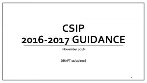 CSIP 2016 2017 GUIDANCE November 2016 DRAFT 11102016