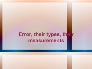 Error their types their measurements What is an