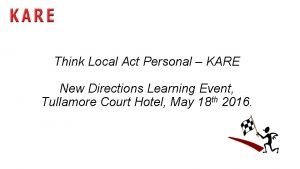 Think Local Act Personal KARE New Directions Learning