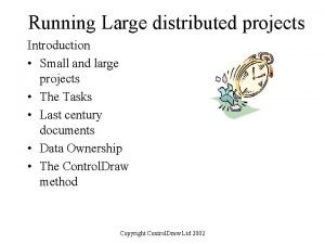 Running Large distributed projects Introduction Small and large