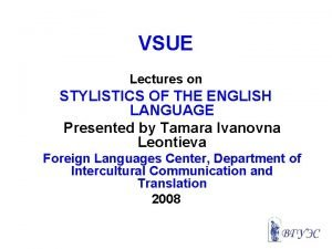VSUE Lectures on STYLISTICS OF THE ENGLISH LANGUAGE