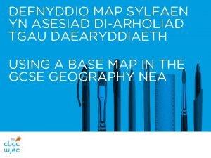 DEFNYDDIO MAP SYLFAEN YN ASESIAD DIARHOLIAD TGAU DAEARYDDIAETH