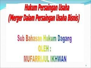 1 A Istilah Merger dan Sejenisnya Merger dlm