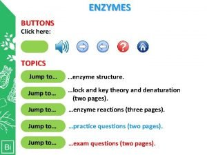 ENZYMES BUTTONS Click here Clicking Clicking here will