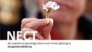 NECT Att utveckla sin personliga historia och minska