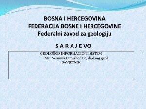 BOSNA I HERCEGOVINA FEDERACIJA BOSNE I HERCEGOVINE Federalni