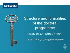 Structure and formalities of the doctoral programme Faculty