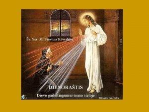 v Ses M Faustina Kowalska DIENORATIS Dievo gailestingumas