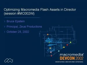 Optimizing Macromedia Flash Assets in Director session MC