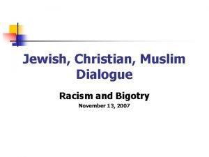 Jewish Christian Muslim Dialogue Racism and Bigotry November