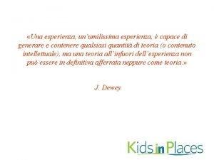 Una esperienza unumilissima esperienza capace di generare e