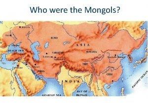Who were the Mongols Who were the Mongols