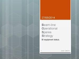 27052014 Beamline Operational Spares Strategy BI equipment status