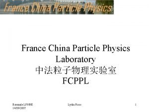 France China Particle Physics Laboratory FCPPL Biennale LPNHE