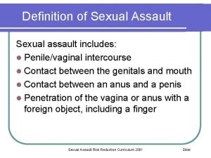 Definition of Sexual Assault Sexual assault includes l