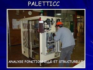 PALETTICC ANALYSE FONCTIONNELLE ET STRUCTURELLE ANALYSE SADT Niveau
