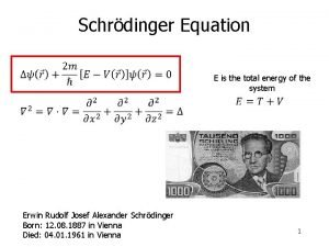 Schrdinger Equation E is the total energy of