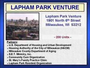 LAPHAM PARK VENTURE Lapham Park Venture 1901 North
