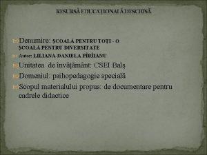 RESURS EDUCAIONAL DESCHIS Denumire COAL PENTRU TOI O