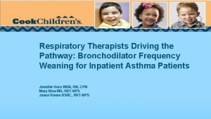 Respiratory Therapists Driving the Pathway Bronchodilator Frequency Weaning