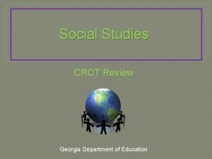 Social Studies CRCT Review Georgia Department of Education
